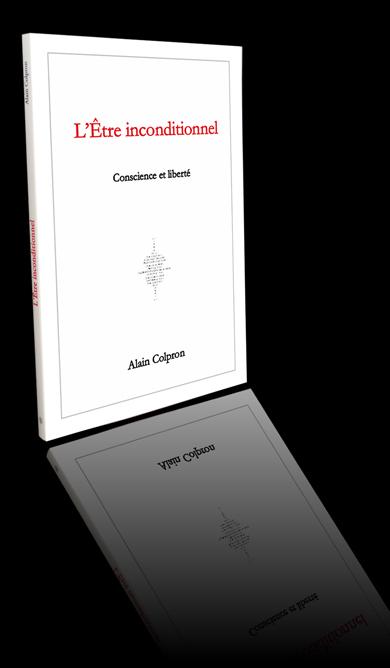 Livre : L'Être inconditionnel, Conscience et liberté