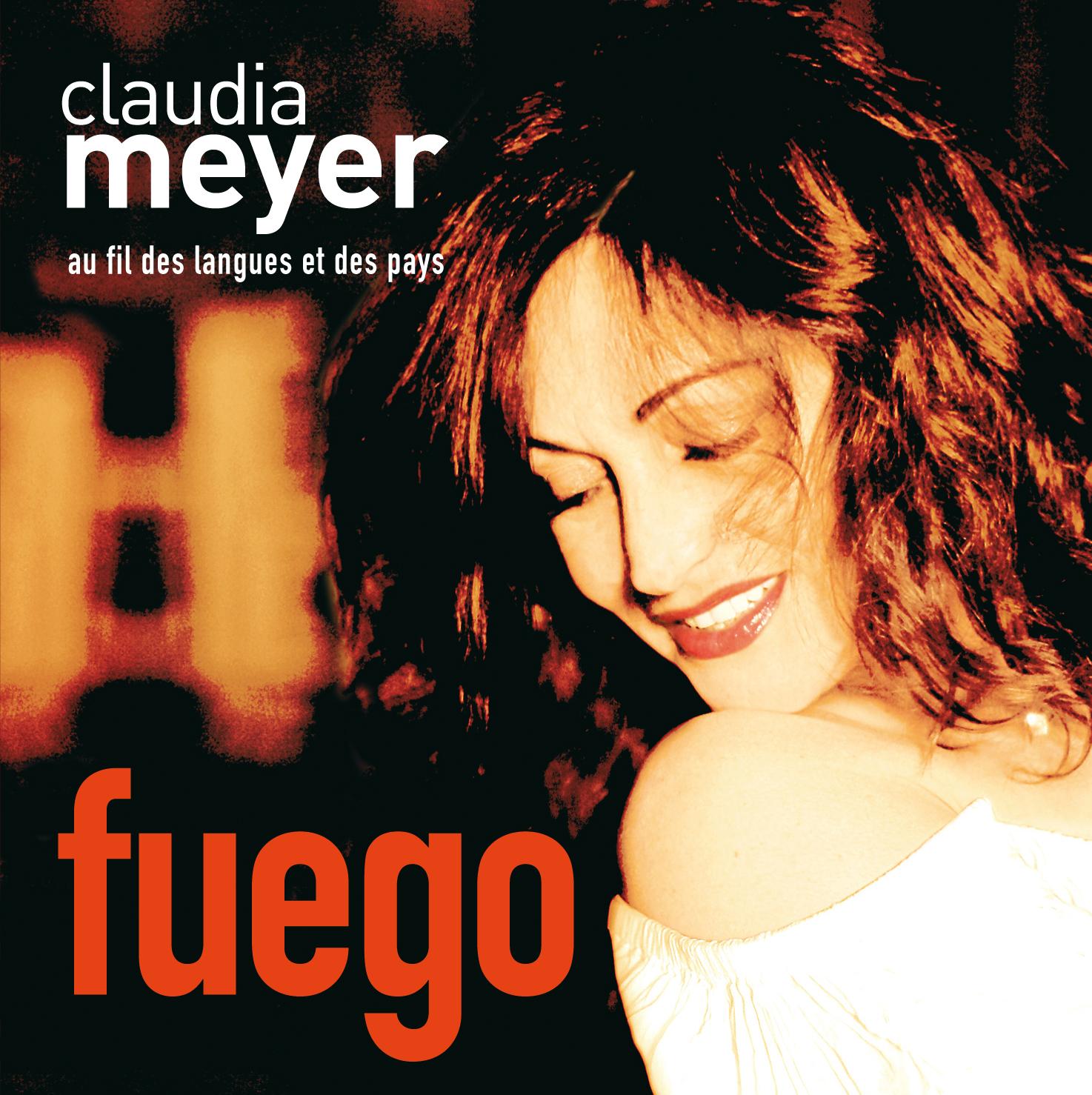 CLAUDIA MEYER sort son nouvel album «FUEGO» le 7 JUIN 2010 en hommage à Elie Kakou – Nouveau Single «My Lady» («My Lady d'Arbanville»)