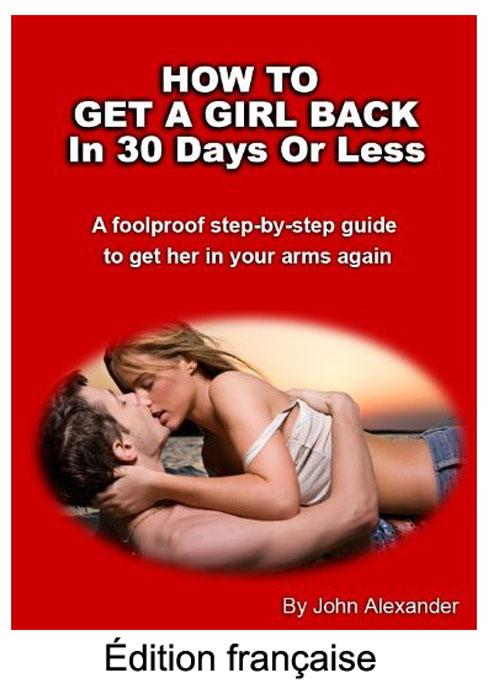 Comment récupérer son ex copine? Le Ebook pour récupérer son Ex par John Alexander