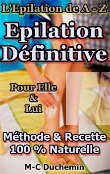 Epilation définitive, la méthode et recette naturelle
