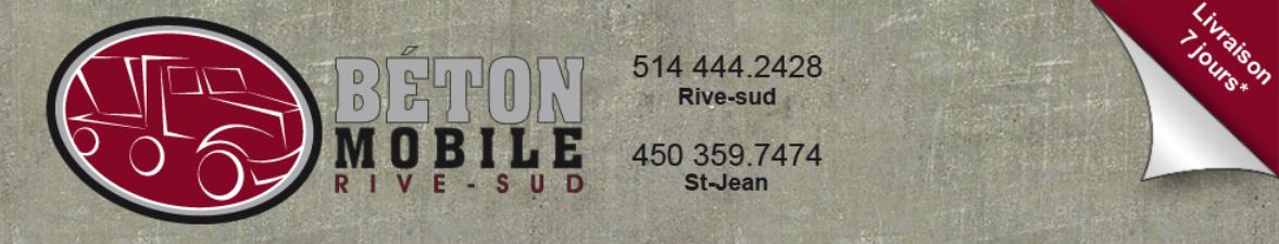 Pour du béton frais de qualité supérieure, pensez Béton Mobile Rive Sud!