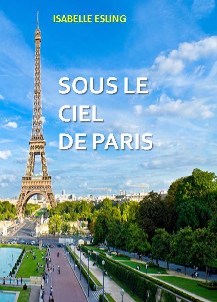 Sous le Ciel de Paris par Isabelle Esling, disponible chez Delizon Editions