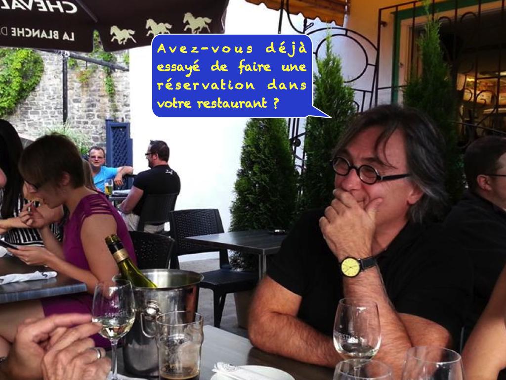 Avez-vous déjà essayé de faire une réservation dans votre restaurant ?