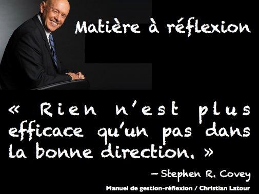 « Rien n'est plus efficace qu'un pas dans la bonne direction. » — Stephen R. Covey