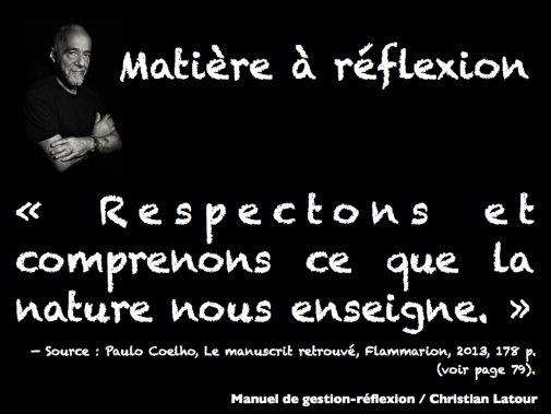 « Respectons et comprenons ce que la nature nous enseigne. » — Paulo Coelho