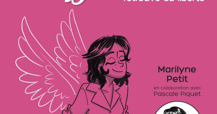« LA DIVORCÉE RETROUVE SA LIBERTÉ » (Collection « Les petits guides de la Divorcée » – Béliveau éditeur) PAR MARILYNE PETIT EN COLLABORATION AVEC PASCALE PIQUET (en librairie dès le 2 juin 2021 au Québec – Sortie en septembre 2021 en Europe)